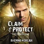 Claim & Protect: Men of Haven, Book 3 | Rhenna Morgan