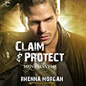 Claim & Protect: Men of Haven, #3 | Rhenna Morgan