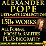 img - for ALEXANDER POPE COMPLETE WORKS ULTIMATE COLLECTION 150+ WORKS All Poetry, Poems, Prose, Iliad, Odyssey, Rarities PLUS BIOGRAPHY book / textbook / text book