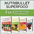 Nutribullet Recipe Book: Nutribullet Superfood: 4-in-1 Smoothie Recipe Book Boxed Set (Nutribullet Recipe Book, Boxed Set, Smoothie Recipes)