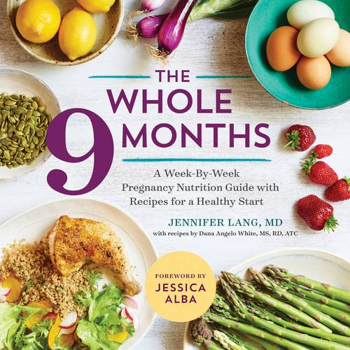 The-Whole-9-Months-A-Week-By-Week-Pregnancy-Nutrition-Guide-with-Recipes-for-a-Healthy-Start