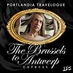 FREE: Portlandia Travelogue: The Brussels to Antwerp Express | Fred Armisen