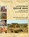 Les peintures de Qusayr 'Amra : Un ba...