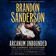 Arcanum Unbounded: The Cosmere Collection | Livre audio Auteur(s) : Brandon Sanderson Narrateur(s) : Michael Kramer, Kate Reading