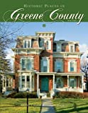 img - for Historic Places in Greene County, New York book / textbook / text book
