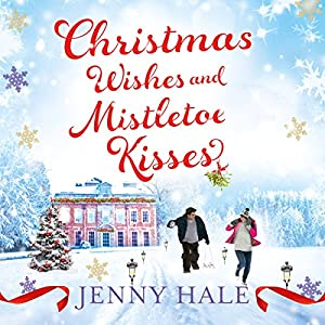 Christmas Wishes & Mistletoe Kisses Audiobook
