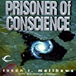 Prisoner of Conscience: Jurisdiction Universe, Book 2 (       UNABRIDGED) by Susan R. Matthews Narrated by Stefan Rudnicki