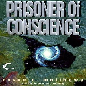 Prisoner of Conscience: Jurisdiction Universe, Book 2 | [Susan R. Matthews]