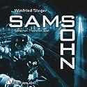 Sams Sohn (       ungekürzt) von Winfried Steger Gesprochen von: Thorsten Jost