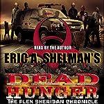Dead Hunger: The Flex Sheridan Chronicle, Book 1   Eric A. Shelman