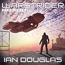 Warstrider: Symbionts: Warstrider, Book 4 (       UNABRIDGED) by Ian Douglas Narrated by David Drummond