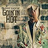 Goin in Hot