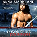 Conquering Passion: The Montbryce Legacy Medieval Romance, Book 1 Audiobook by Anna Markland Narrated by Gary Furlong