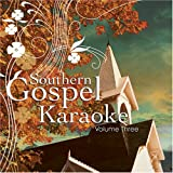 Vol. 3-Southern Gospel Karaoke