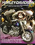 img - for Harley Davidson 101: Everything You Wanted to Know About Harley-Davidson Before You Knew What to Ask book / textbook / text book