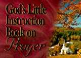 God's Little Instruction Book on Prayer (God's Little Instruction Books) (1562920022) by Honor Books