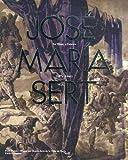 echange, troc Pilar Saez Lacave, Susana Gallego-cuesta, Joëlle Raineau - José Maria Sert : Un titan à l'oeuvre 1874-1945