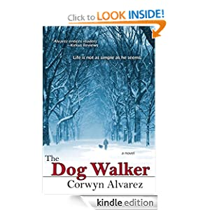 Kindle Book Bargains: The Dog Walker, by Corwyn Alvarez. Publisher: Bell Bridge Books (February 16, 2012)