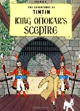 THE ADVENTURES OF TINTIN: KING OTTOKAR'S SCEPTRE (0316358312) by HERGÉ