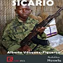 Sicario Audiobook by Alberto Vázquez Figueroa Narrated by Denis Rodríguez