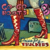 Drive By Truckers Go-Go Boots CD (Digipack)