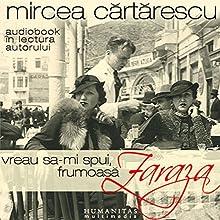 Vreau să-mi spui, frumoasă Zaraza Audiobook by Mircea Cartarescu Narrated by Mircea Cartarescu