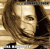 Songs of Leonard Cohen Lena Mandotter