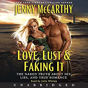 Love, Lust & Faking It Audiobook