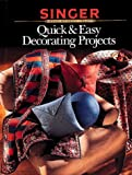 Quick and Easy Decorating Projects (0865733031) by Singer