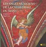 echange, troc Jean-Marcel Buvron, Luc Chanteloup, Philippe Lenoble - Les anges musiciens de la cathédrale du Mans (1CD audio)