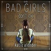 Bad Girls Don't Die: Bad Girls Don't Die Series, Book 1 | Katie Alender