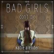 Bad Girls Don't Die: Bad Girls Don't Die Series, Book 1 (       UNABRIDGED) by Katie Alender Narrated by Johanna Parker