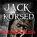 Jack Kursed Audiobook by Glenn Bullion Narrated by John Feather