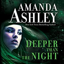 Deeper Than the Night Audiobook by Amanda Ashley Narrated by Bobbin Beam