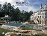 Pools, Patios, and Fabulous Outdoor L...