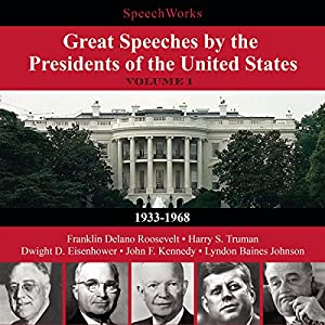Great Speeches by the Presidents of the United States, Vol. 1 Speech