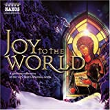 Various choirs Joy to the World: a Glorious Collection of the Very Best Christmas Carols