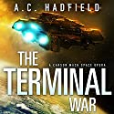 The Terminal War: A Carson Mach Adventure Audiobook by A. C. Hadfield Narrated by Alexander Cendese