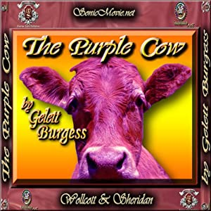 The Purple Cow | [Gelett Burgess]