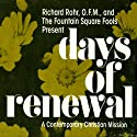 Days of Renewal: A Contemporary Christian Mission  by Richard Rohr,  The Fountain Square Fools Narrated by Richard Rohr,  The Fountain Square Fools