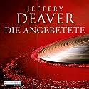 Die Angebetete Hörbuch von Jeffery Deaver Gesprochen von: Dietmar Wunder
