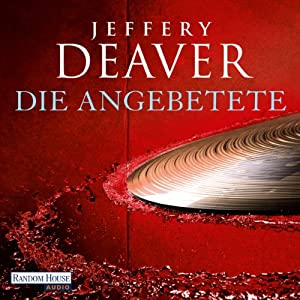 Die Angebetete | [Jeffery Deaver]