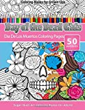 Coloring Books for Grown-Ups Day of the Dead Girls: Dia De Los Muertos Coloring Pages (Sugar Skull Art Coloring Books for Adults)