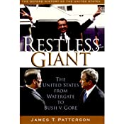Restless Giant: The United States from Watergate to Bush v. Gore | [James T. Patterson]