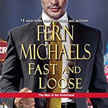 Fast and Loose: The Men of the Sisterhood, Book 2 Audiobook by Fern Michaels Narrated by Laural Merlington