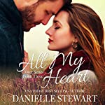 All My Heart: The Clover Series, Book 3 | Danielle Stewart