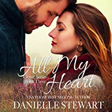 All My Heart: The Clover Series, Book 3 Audiobook by Danielle Stewart Narrated by Rebecca Roberts
