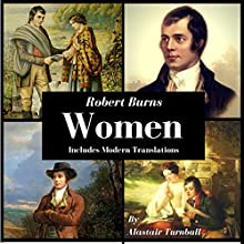Robert Burns - Women: 12 Works Inspired by Women Audiobook by Alastair Turnbull Narrated by Alastair R Turnbull