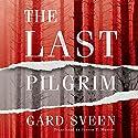 The Last Pilgrim: The Tommy Bergmann Series, Book 1 Audiobook by Gard Sveen, Steven Murray - translator Narrated by Christopher Lane