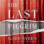 The Last Pilgrim: The Tommy Bergmann Series, Book 1 | Gard Sveen,Steven Murray - translator